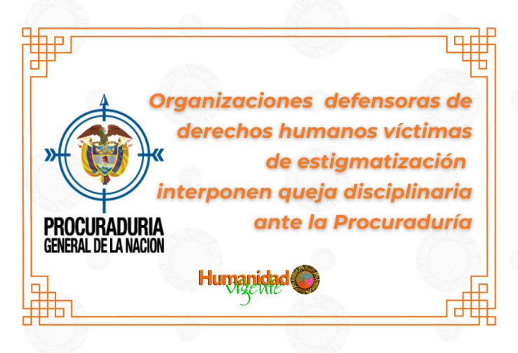 Organizaciones defensoras de derechos humanos víctimas de estigmatización