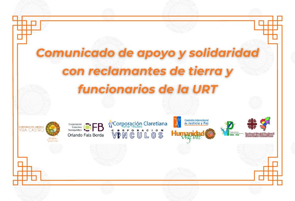 Comunicado de apoyo y solidaridad con reclamantes de tierra y funcionarios de la URT